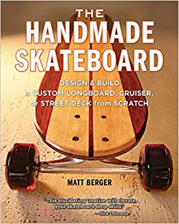 The Handmade Skateboard by Matt Berger