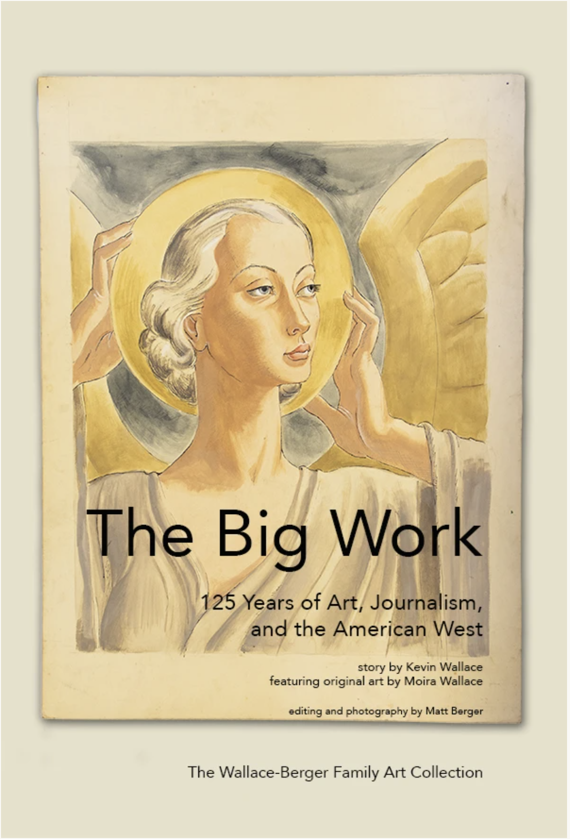 The Big Work: 125 Years of Art, Journalism, and the American West
